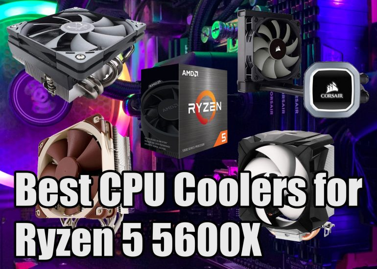 Best CPU Coolers for Ryzen 5 5600X: Give Ryzen 5 Series Some Chills