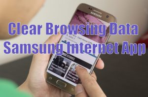 Clear Browsing Data Samsung Internet App: The Importance of Clearing History